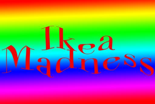IkeaMadness